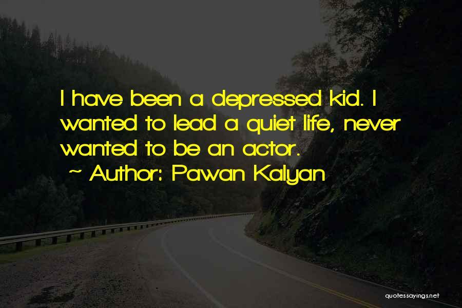 Depressed Life Quotes By Pawan Kalyan