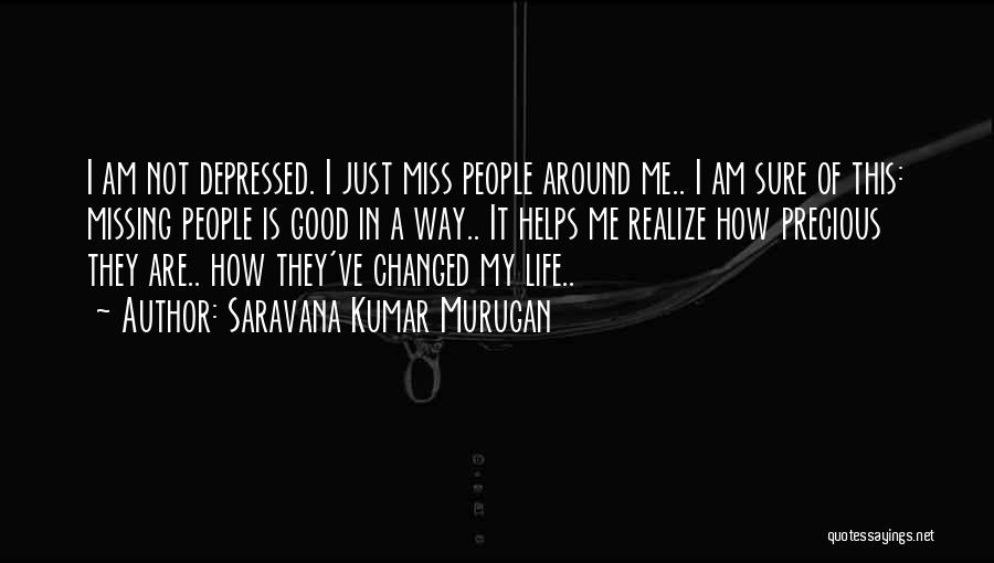 Depressed Life Quotes By Saravana Kumar Murugan