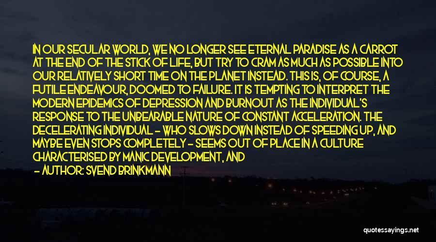 Depressed Life Quotes By Svend Brinkmann