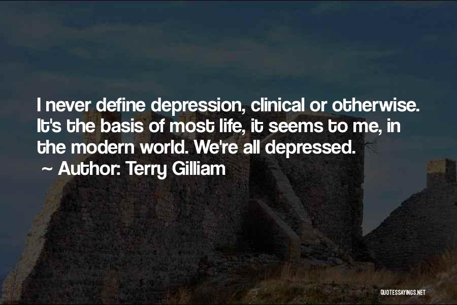 Depressed Life Quotes By Terry Gilliam