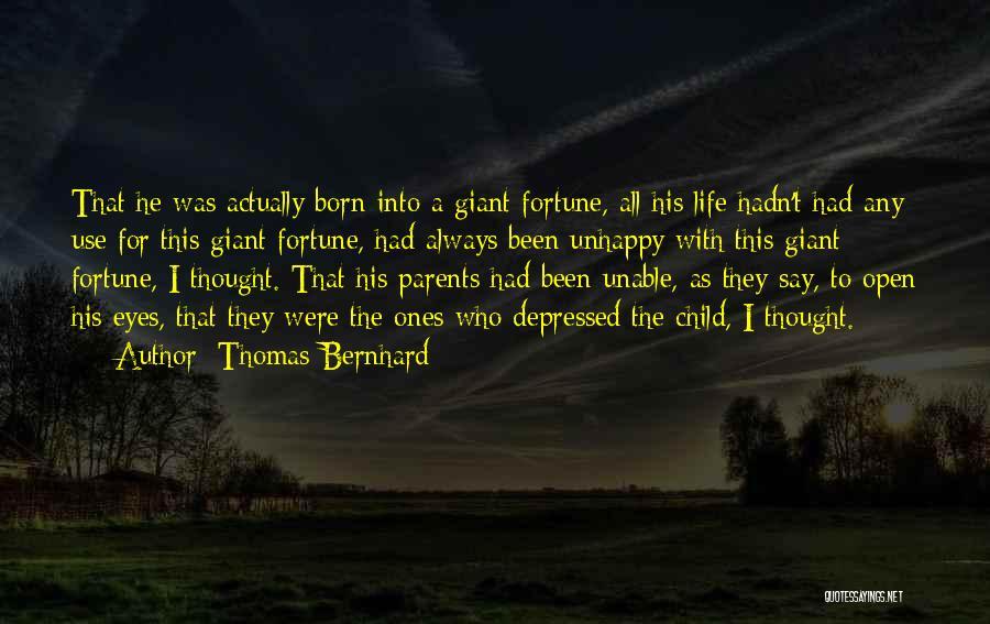 Depressed Life Quotes By Thomas Bernhard