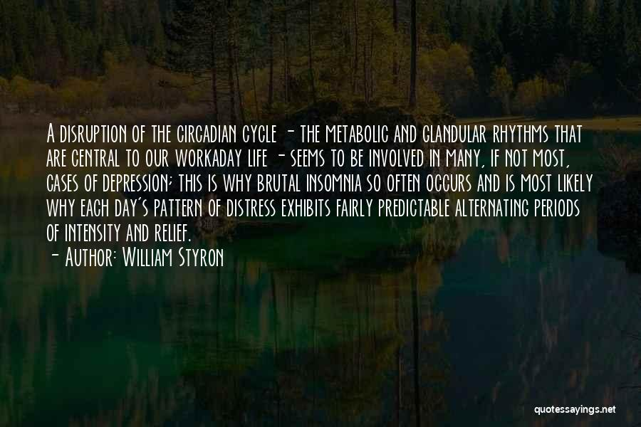 Depressed Life Quotes By William Styron