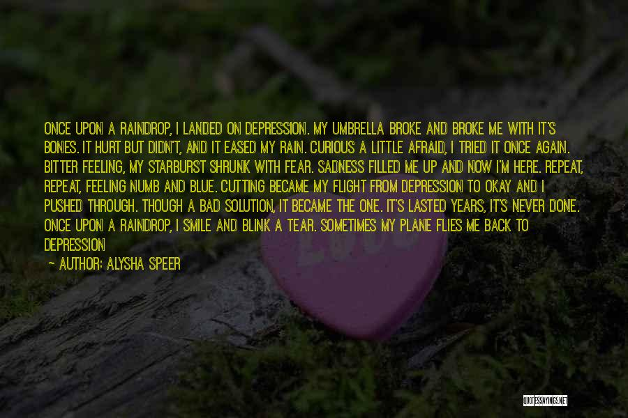 Depression And Cutting Quotes By Alysha Speer