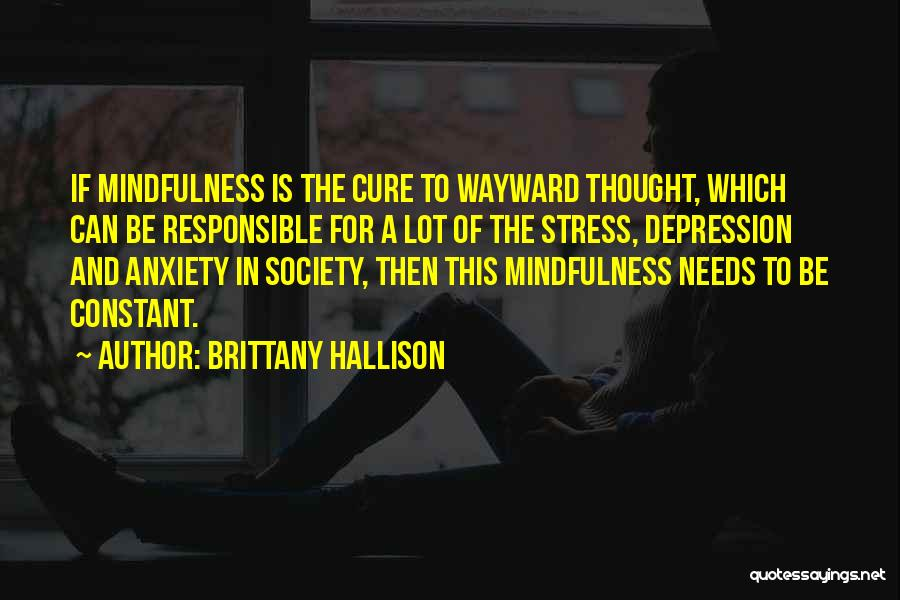 Depression And Stress Quotes By Brittany Hallison