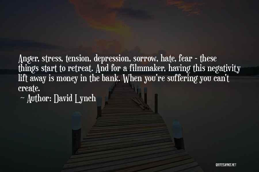 Depression And Stress Quotes By David Lynch