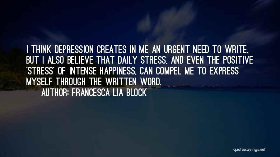 Depression And Stress Quotes By Francesca Lia Block