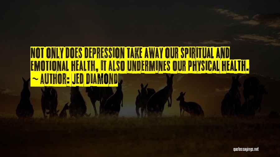 Depression And Stress Quotes By Jed Diamond