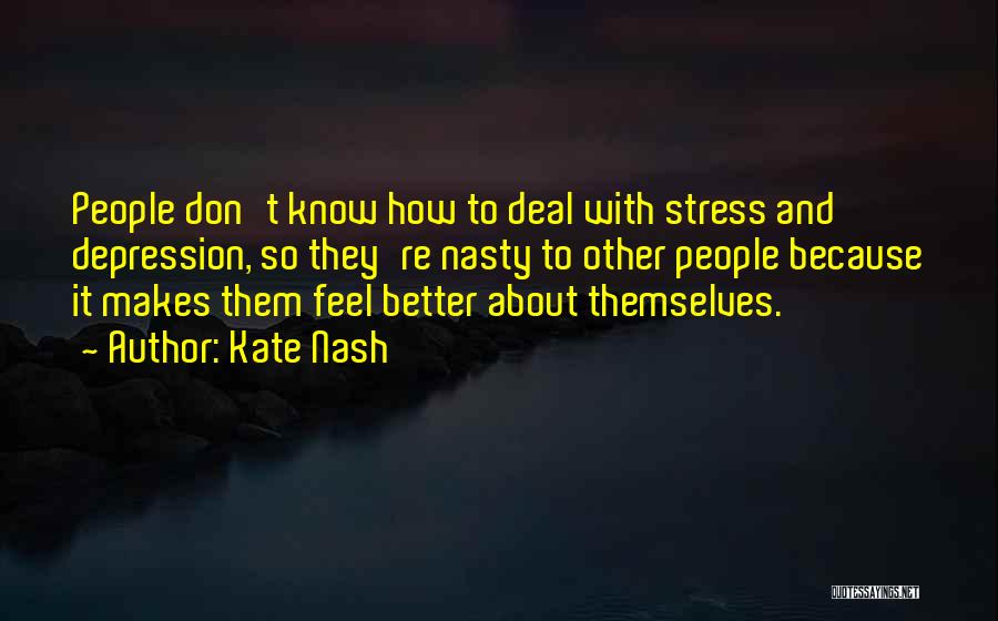 Depression And Stress Quotes By Kate Nash