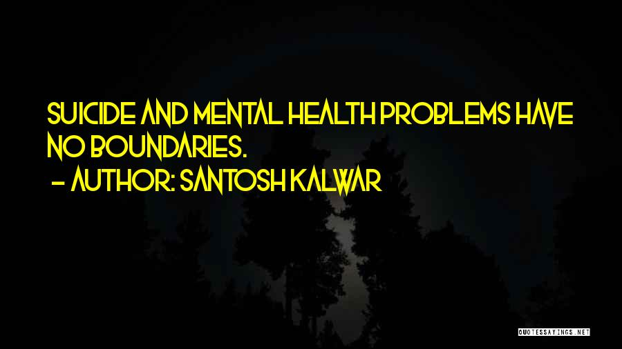 Depression And Stress Quotes By Santosh Kalwar