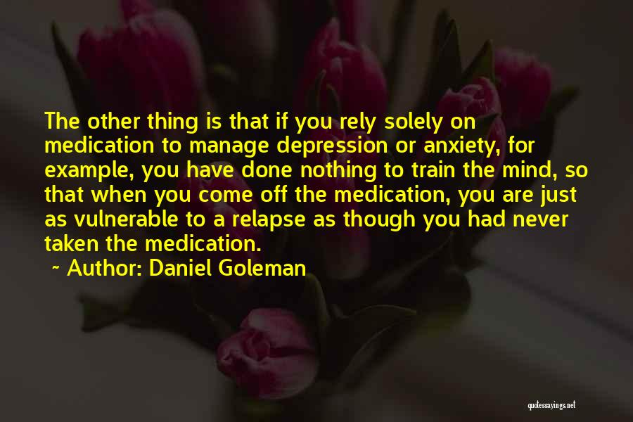 Top 4 Quotes & Sayings About Depression Relapse