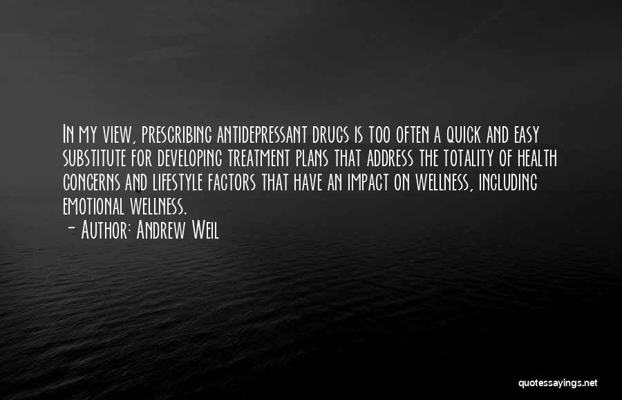 Depression Treatment Quotes By Andrew Weil