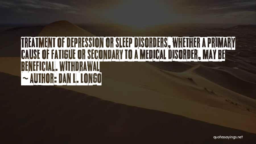 Depression Treatment Quotes By Dan L. Longo