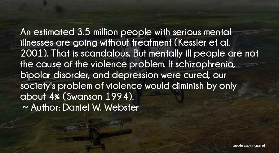 Depression Treatment Quotes By Daniel W. Webster