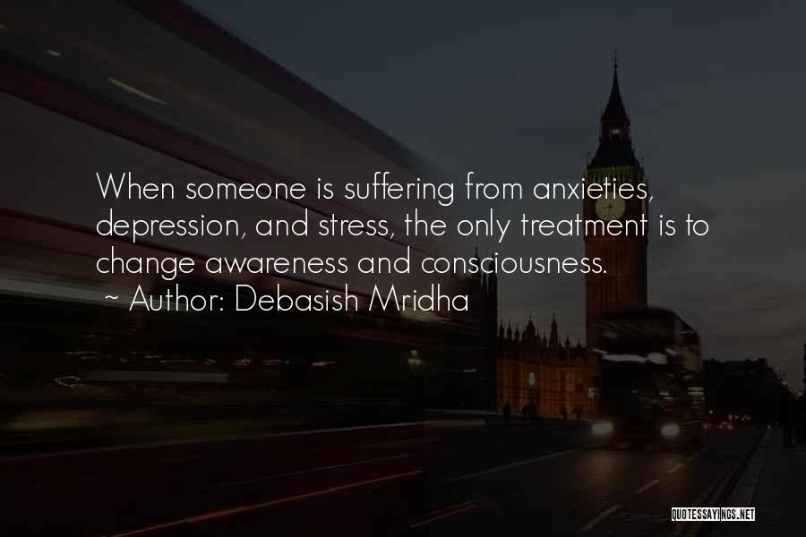 Depression Treatment Quotes By Debasish Mridha