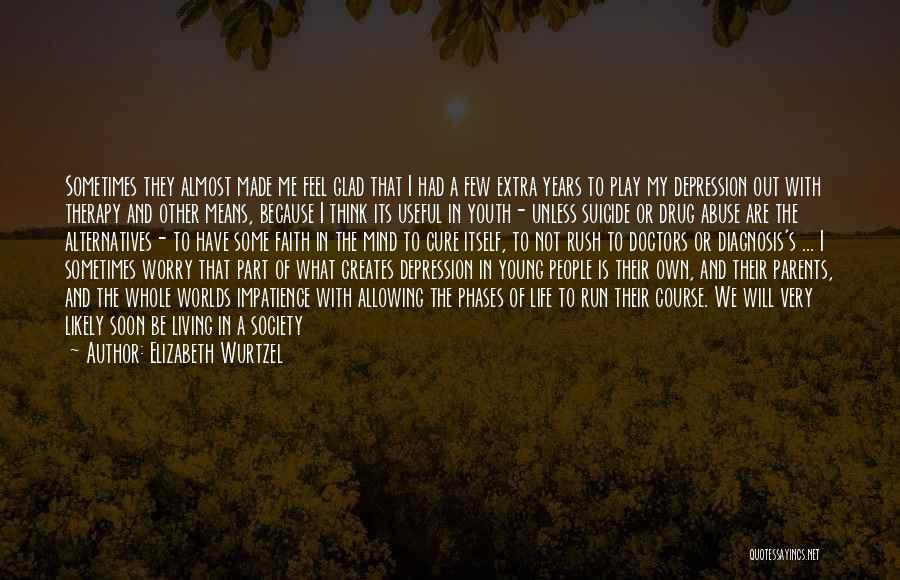Depression Treatment Quotes By Elizabeth Wurtzel