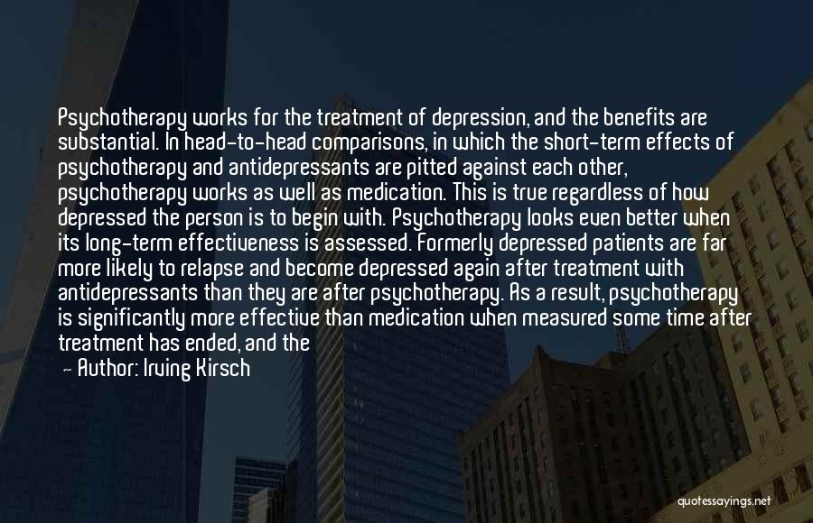 Depression Treatment Quotes By Irving Kirsch