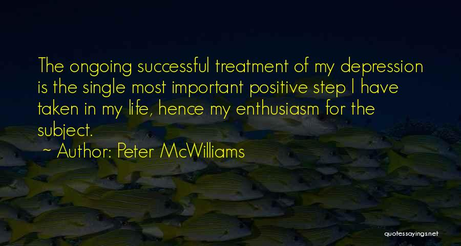 Depression Treatment Quotes By Peter McWilliams