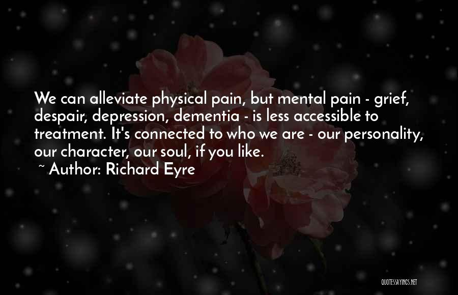Depression Treatment Quotes By Richard Eyre