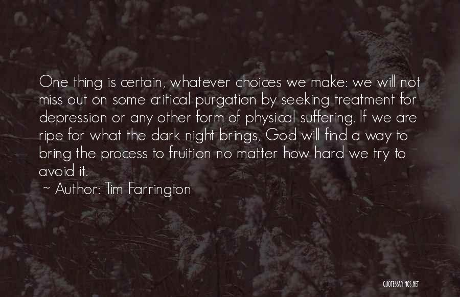 Depression Treatment Quotes By Tim Farrington