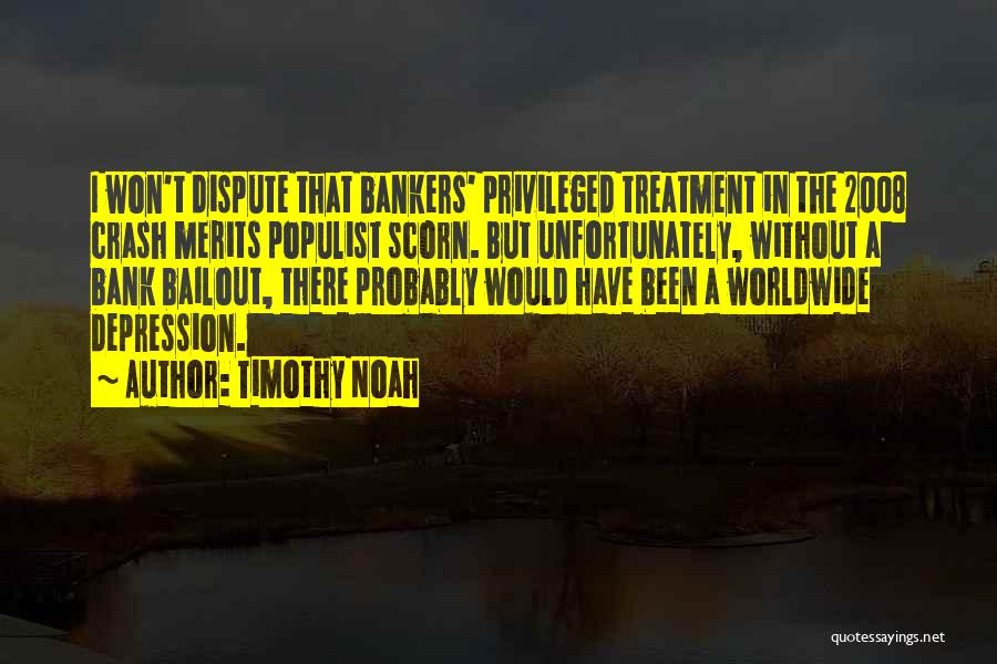 Depression Treatment Quotes By Timothy Noah