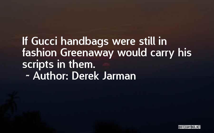 Derek Jarman Quotes 1483332