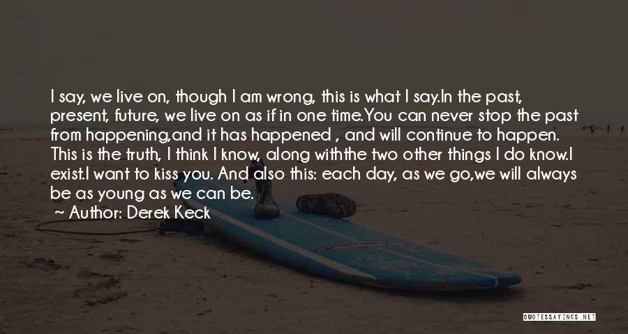 Derek Keck Quotes 1862203