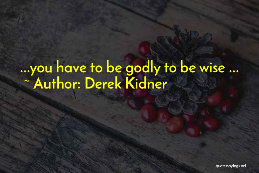 Derek Kidner Quotes 1382346