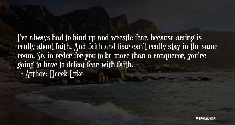 Derek Luke Quotes 1291521