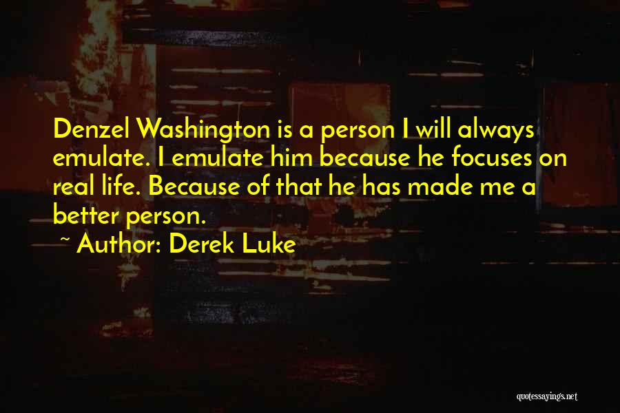 Derek Luke Quotes 2264176