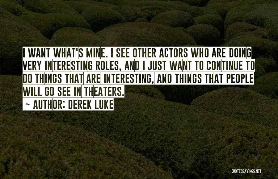 Derek Luke Quotes 757885