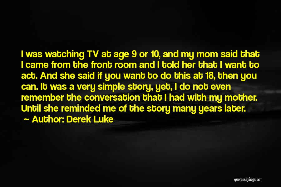 Derek Luke Quotes 984504