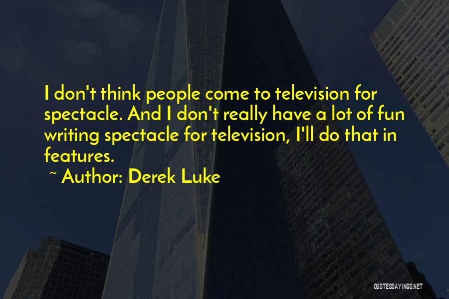 Derek Luke Quotes 993220