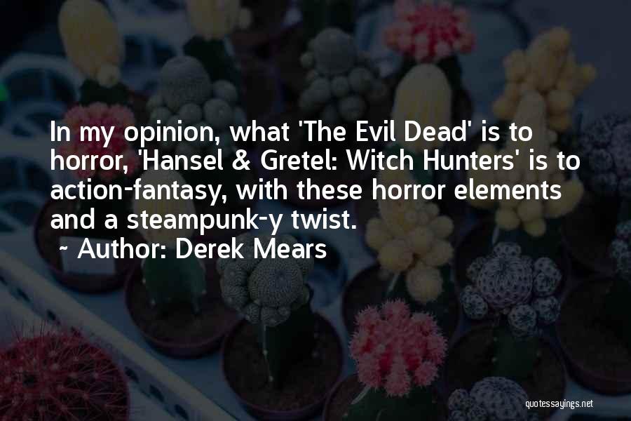 Derek Mears Quotes 1820522