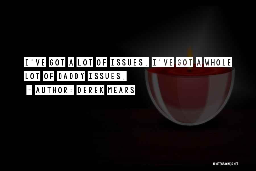 Derek Mears Quotes 2089922