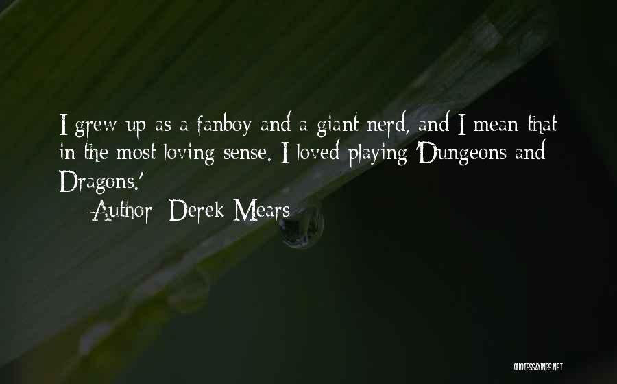 Derek Mears Quotes 739416