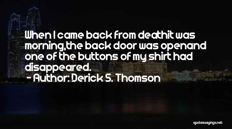 Derick S. Thomson Quotes 311336