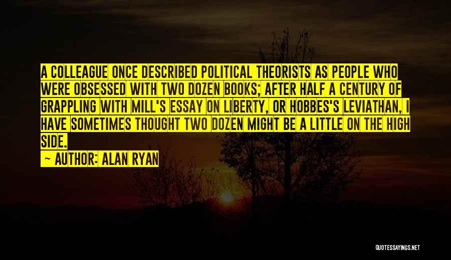 Described Quotes By Alan Ryan