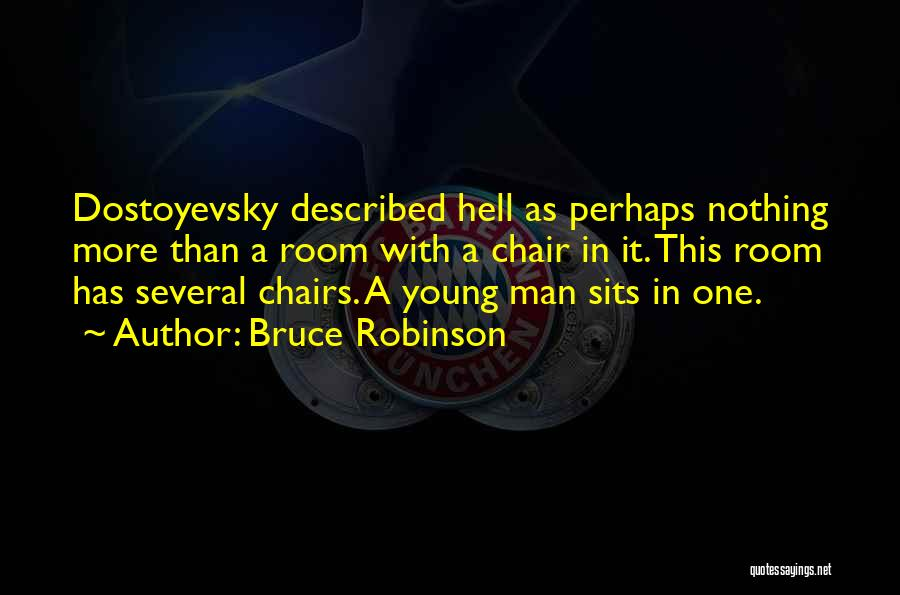 Described Quotes By Bruce Robinson