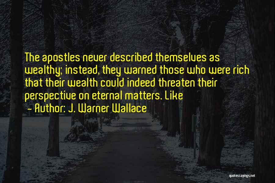 Described Quotes By J. Warner Wallace