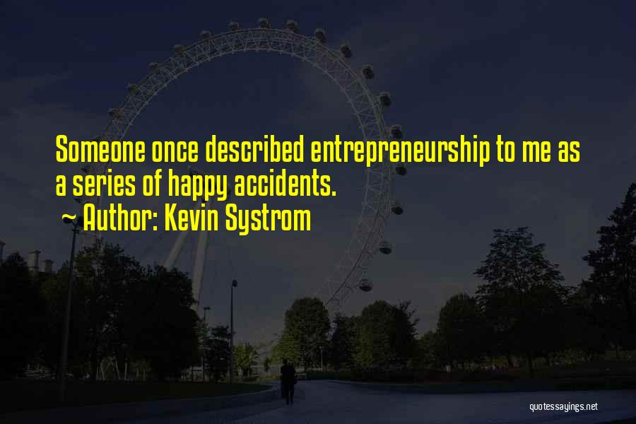Described Quotes By Kevin Systrom
