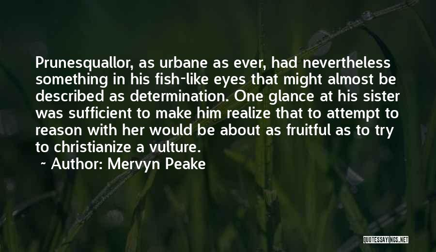 Described Quotes By Mervyn Peake