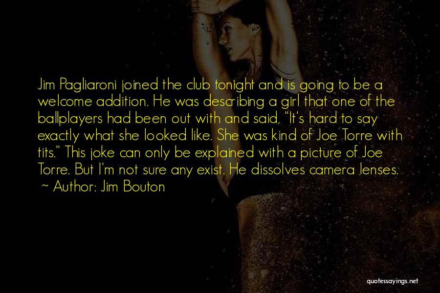 Describing A Girl Quotes By Jim Bouton