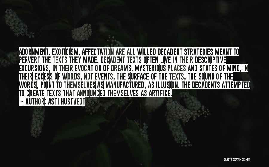 Descriptive Language Quotes By Asti Hustvedt