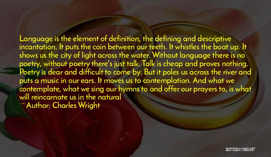Descriptive Language Quotes By Charles Wright