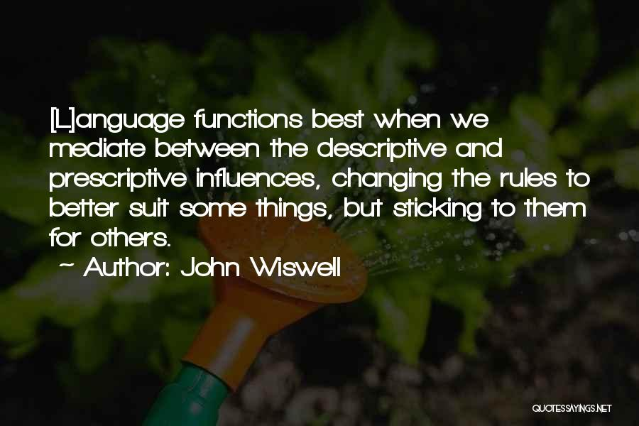 Descriptive Language Quotes By John Wiswell