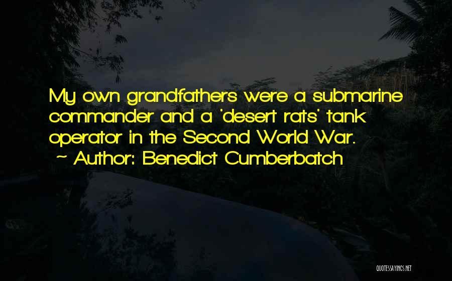 Desert Rats Quotes By Benedict Cumberbatch