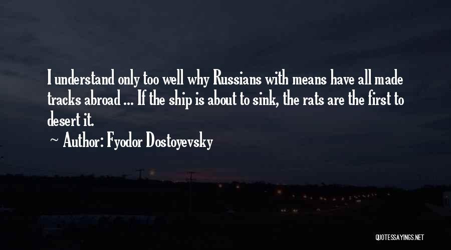 Desert Rats Quotes By Fyodor Dostoyevsky