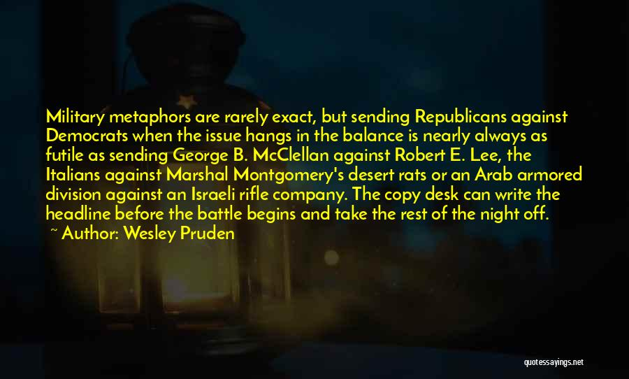 Desert Rats Quotes By Wesley Pruden