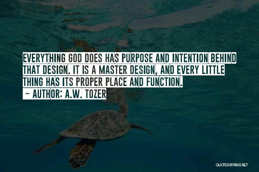 Design Function Quotes By A.W. Tozer