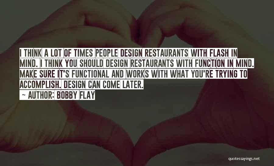 Design Function Quotes By Bobby Flay